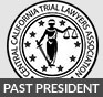 Central California Trial Lawyers Association Past President