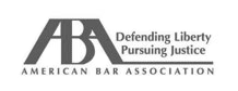 ABA | Defendiong Liberty Pursuing Justice | American Bar Association